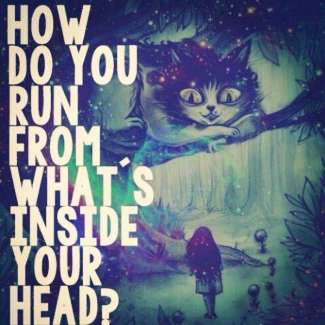 How do you run from what's inside your head? Picture Quote #1