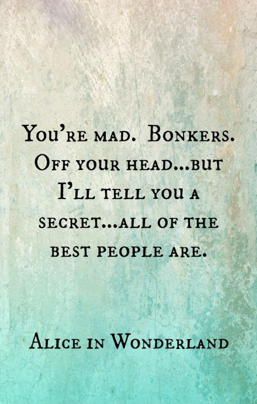 alice in wonderland quote you re mad bonkers