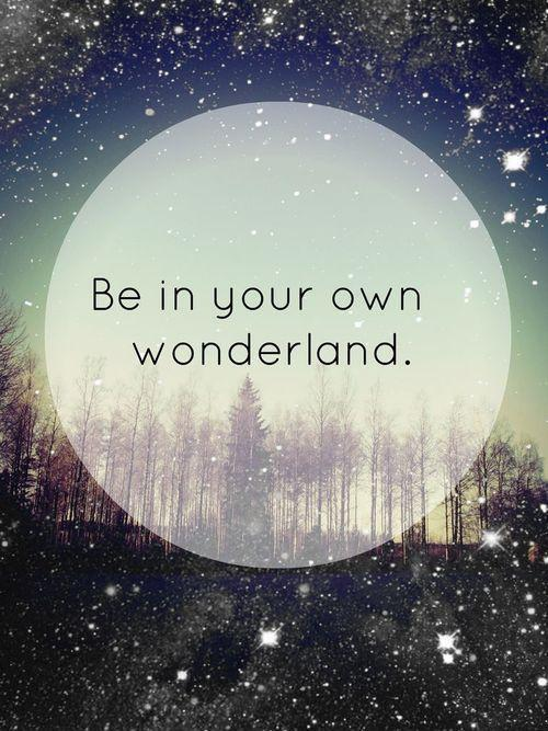Be your own wonderland Picture Quote #1