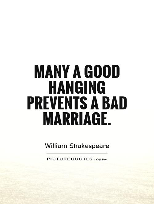 Many a good hanging prevents a bad marriage Picture Quote #1