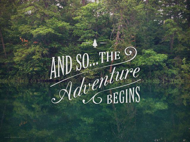 And so, the adventure begins Picture Quote #1