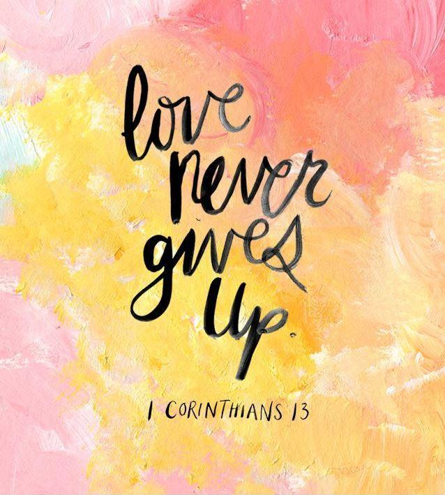 Love never gives up Picture Quote #1