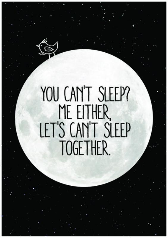 You can't sleep? Me either, let's can't sleep together Picture Quote #1