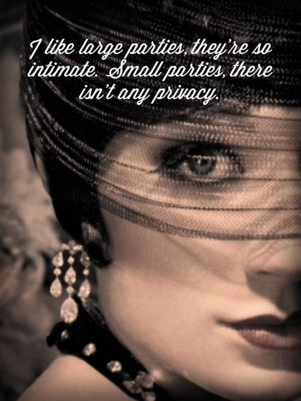 I like large parties, they're so intimate. At small parties there isn't any privacy Picture Quote #1