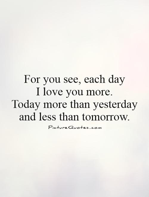 I Love You More Each Day Quotes Tumblr : Quotes I Love You Quotes Love You Quotes Today Quotes I Love You More ...