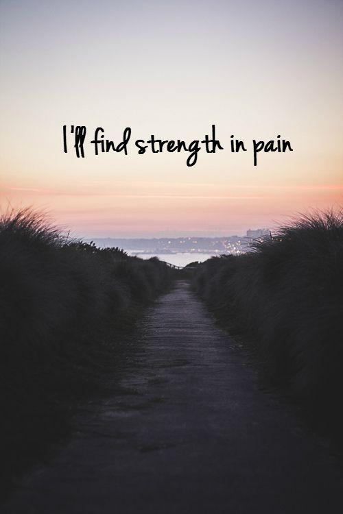 I'll find strength in pain Picture Quote #1