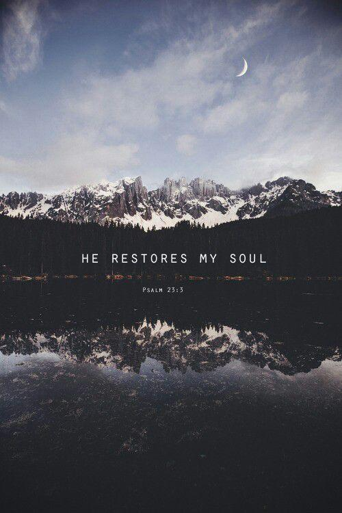 He restores my soul Picture Quote #1
