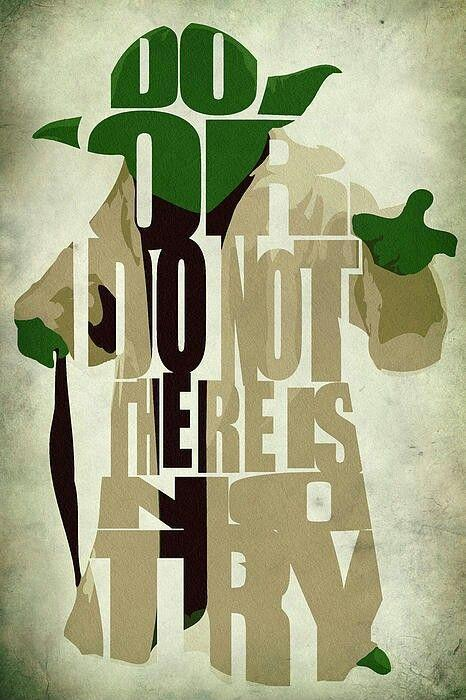 Do, or do not. There is no try Picture Quote #1