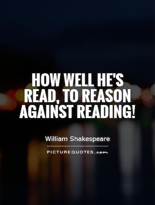 how well he 39 s read to reason against reading picture