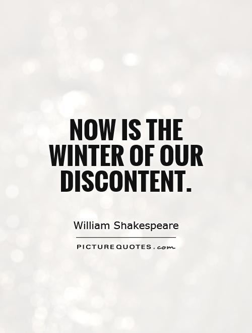 Now is the winter of our discontent | Picture Quotes