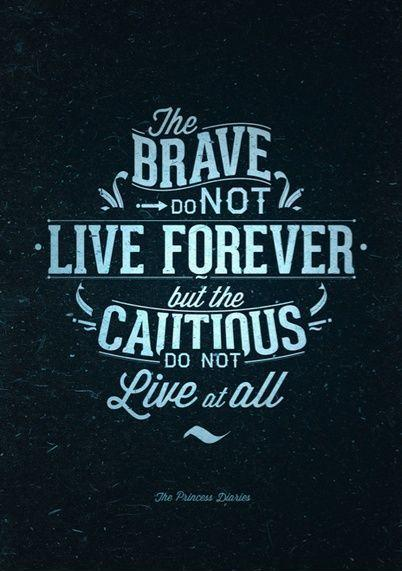 The brave may not live forever but the cautious do not live at all Picture Quote #1