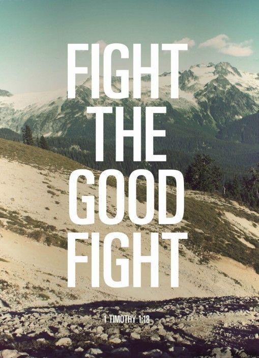 Fight the good fight Picture Quote #1