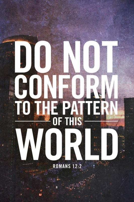 Do not conform to the pattern of this world Picture Quote #1