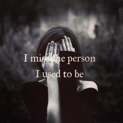 I miss the person I used to be Picture Quote #1