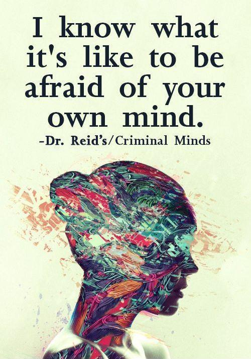 I know what it's like to be afraid of your own mind Picture Quote #1