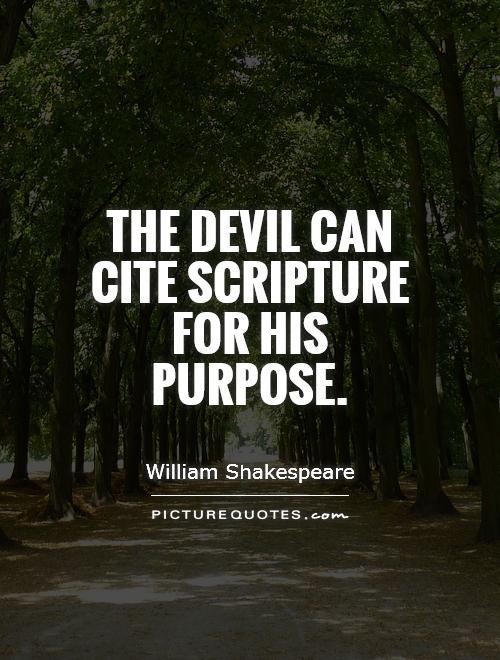 The devil can cite Scripture for his purpose Picture Quote #1