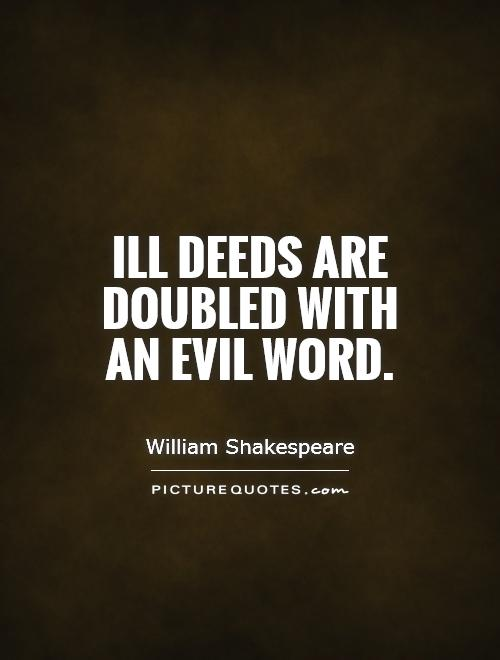 the evil deeds of macbeth A summary of act 4, scenes 13 in william shakespeare's macbeth an analysis of evil deeds in macbeth by william shakespeare 16-11-2017.