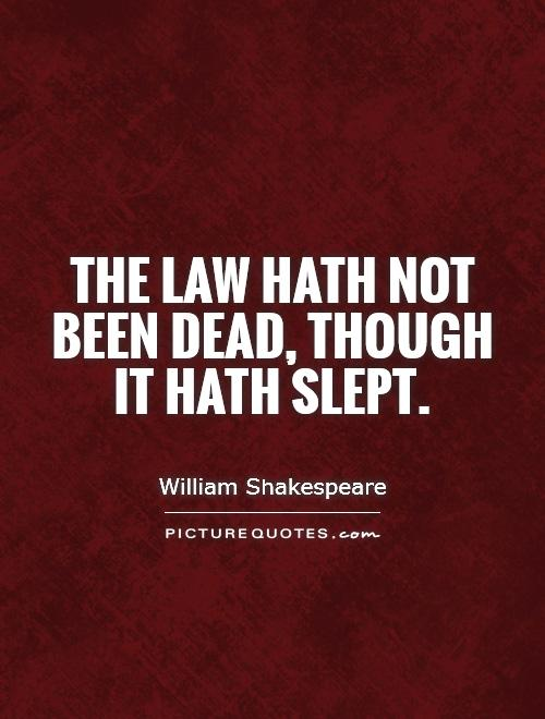 The law hath not been dead, though it hath slept Picture Quote #1