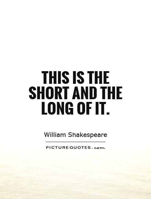 This is the short and the long of it Picture Quote #1