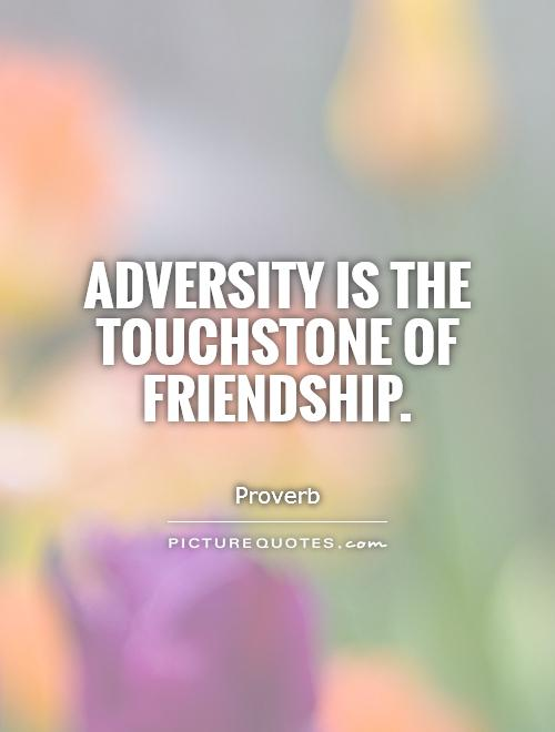 Adversity is the touchstone of friendship Picture Quote #1