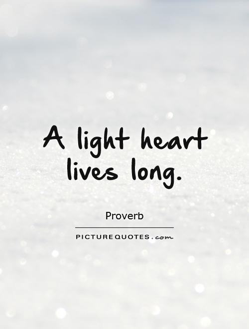 A light heart lives long Picture Quote #1