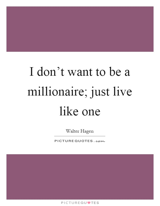 why i want to become a millionaire Why do we have a federal government that can how to go to congress and become a millionaire share that's a practice that must end if we want to restore.