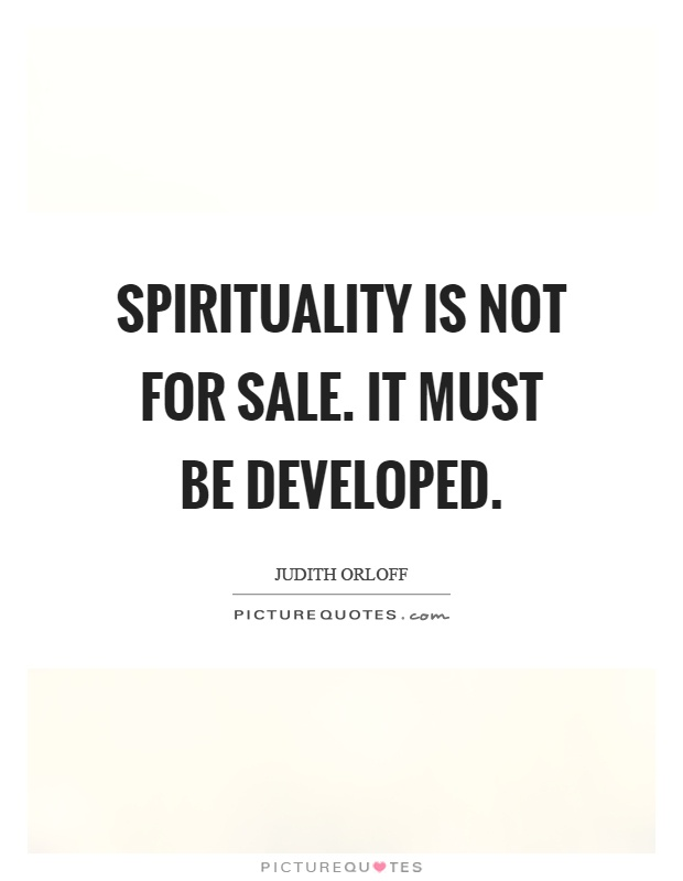 Spirituality is not for sale. It must be developed Picture Quote #1