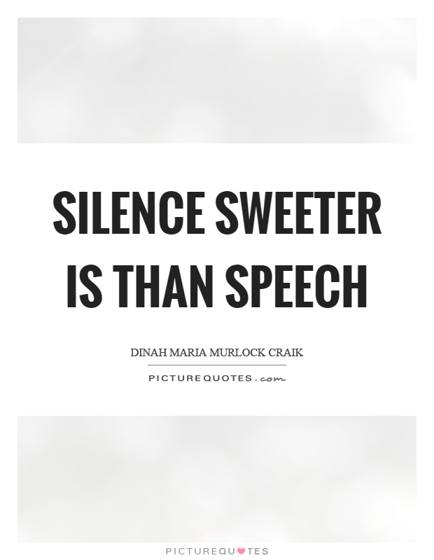 Silence sweeter is than speech Picture Quote #1