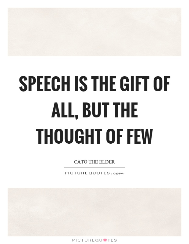 speech is the gift of all but thought of few
