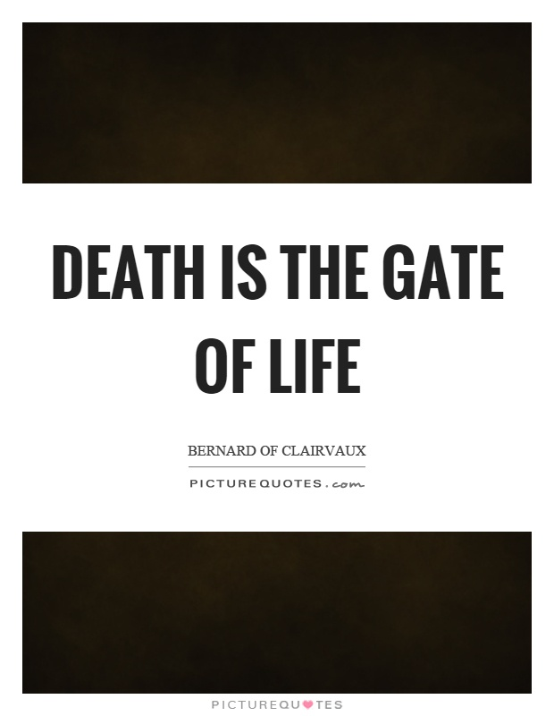 Death is the gate of life Picture Quote #1