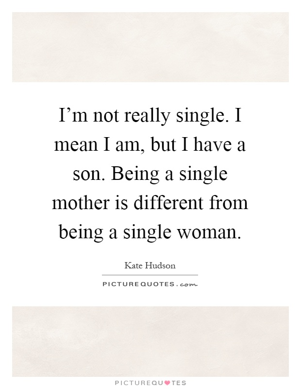 Quotes About Dating A Single Mother