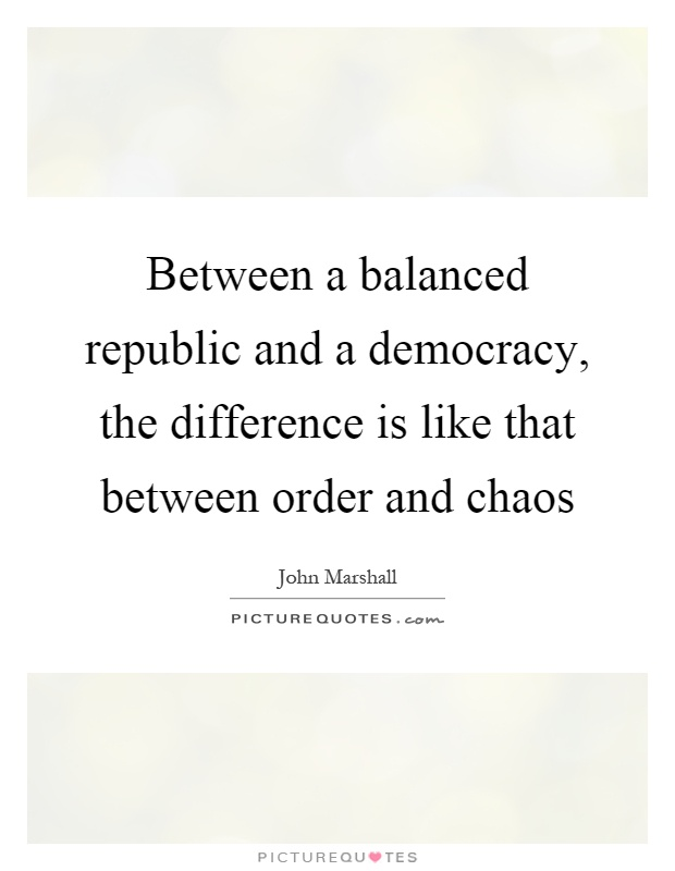 the differences between a democracy and a republic by james madison There is a fundamental difference between a democracy and a republic as it concerned the political entitlement of the citizenry the citizens of a republic do not.
