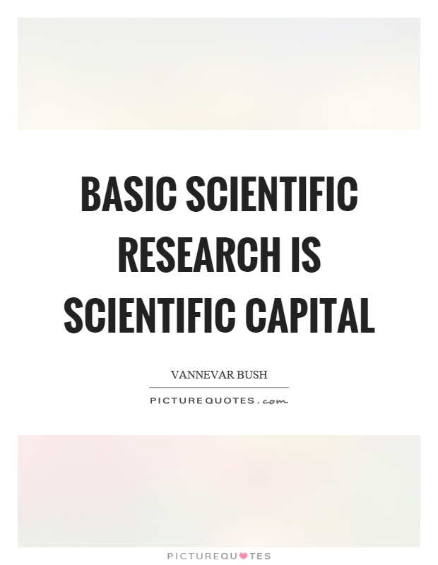 Basic scientific research is scientific capital Picture Quote #1