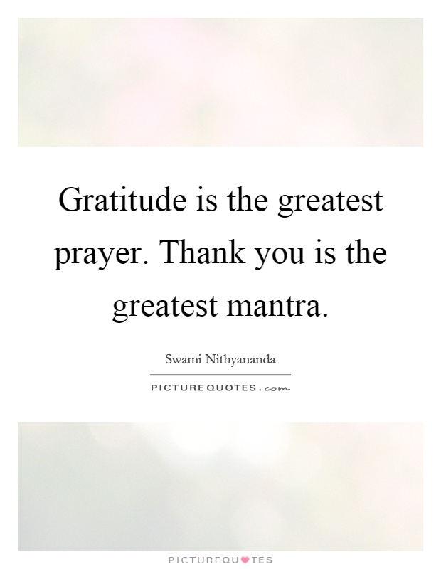 Gratitude is the greatest prayer thank you is the greatest gratitude is the greatest prayer thank you is the greatest mantra picture quote 1 thecheapjerseys Image collections