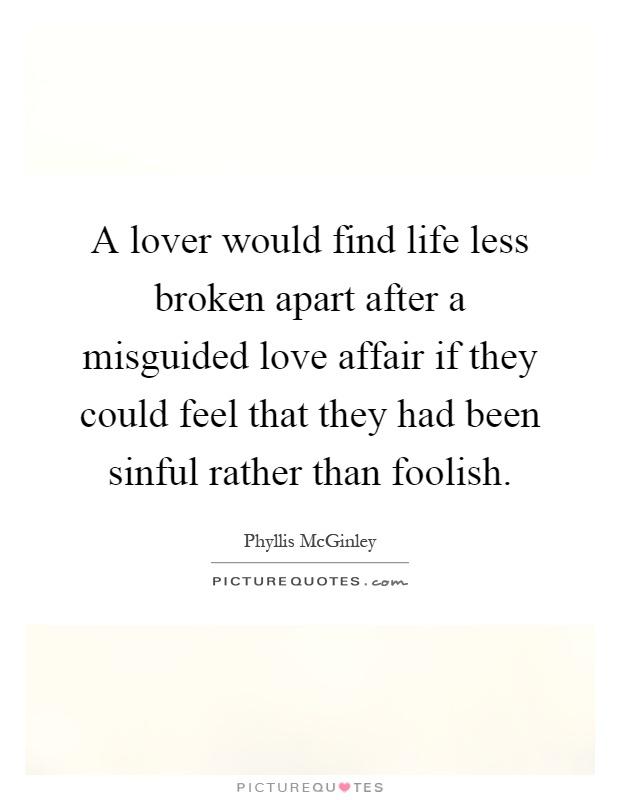 Teenage Love Affair Quotes : Love Affair Quotes Phyllis McGinley Quotes
