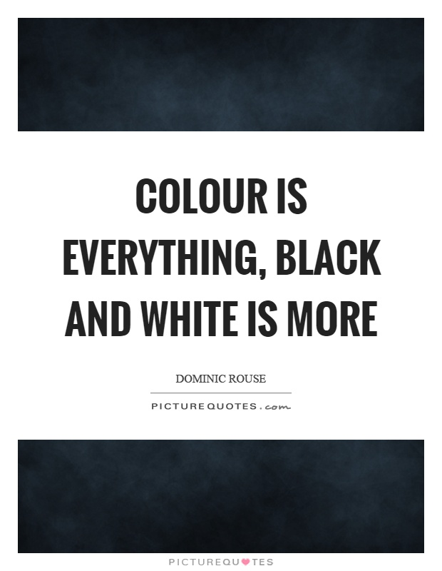 Black And White Photo Quotes Awesome Black And White Quotes Sayings Black And White Picture Quotes