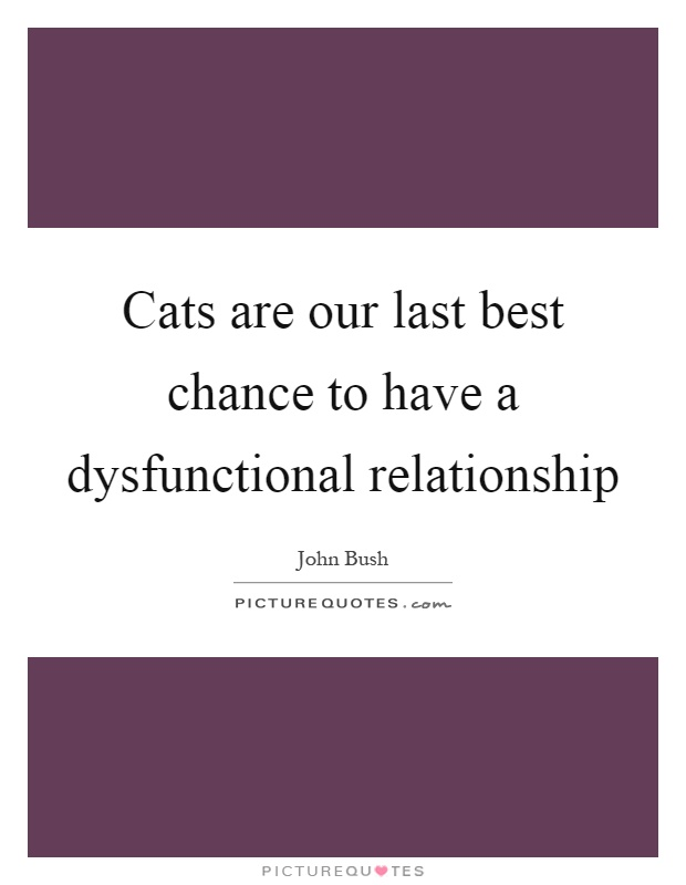 Dysfunctional Quotes & Sayings | Dysfunctional Picture Quotes