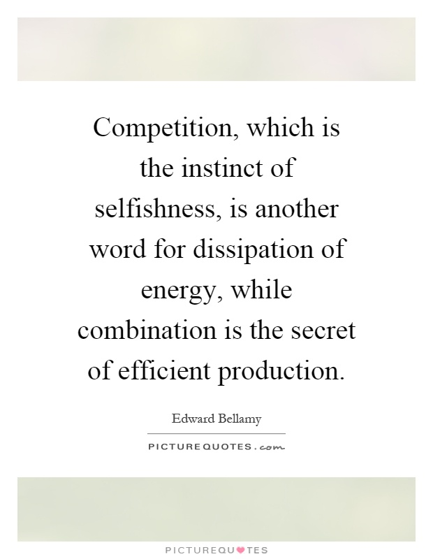Competition, Which Is The Instinct Of Selfishness, Is