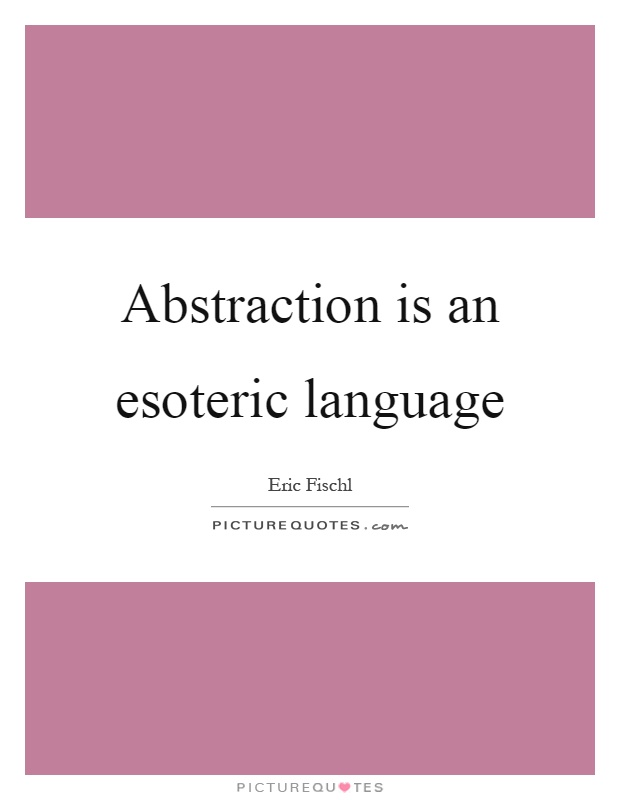 Abstraction is an esoteric language Picture Quote #1