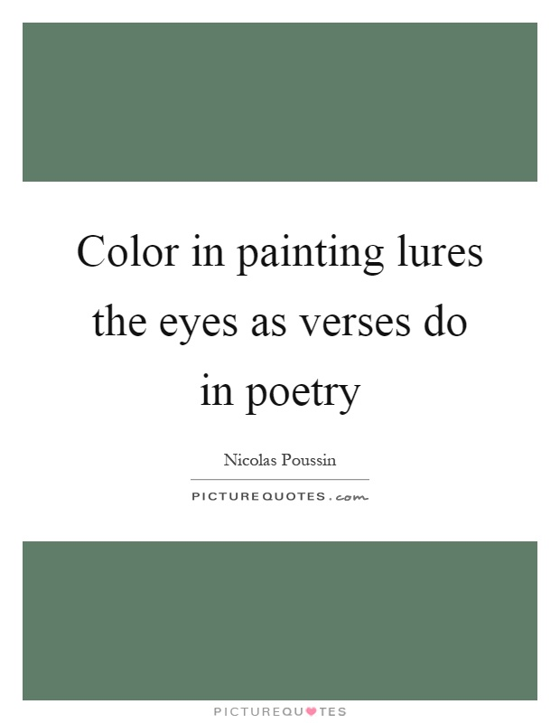 Color in painting lures the eyes as verses do in poetry Picture Quote #1
