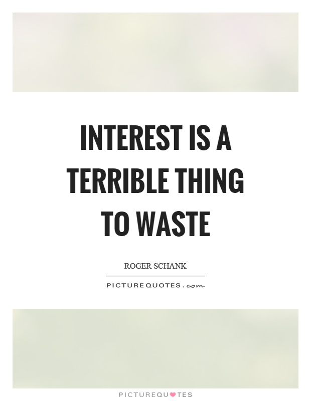 Interest is a terrible thing to waste Picture Quote #1