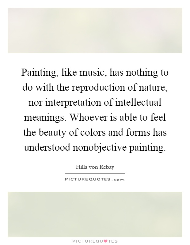 painting like music has nothing to do the reproduction of