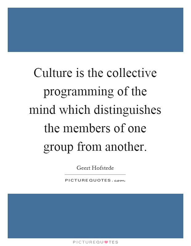 Culture is the collective programming of the mind essay