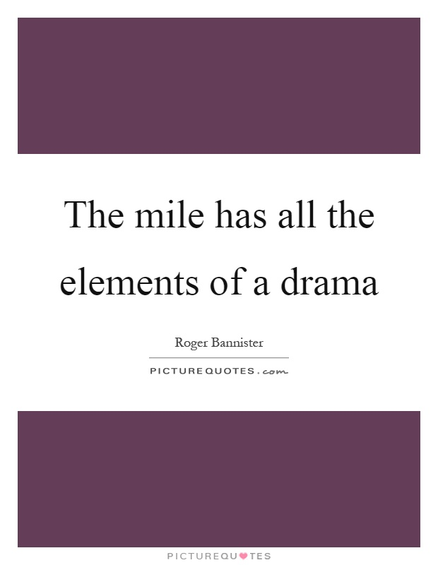 The mile has all the elements of a drama Picture Quote #1