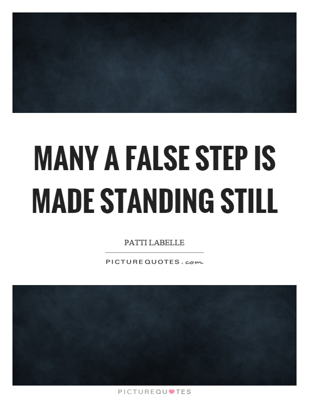 Many a false step is made standing still Picture Quote #1