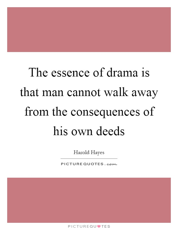 what is the essence of drama Theatre techniques are procedures that facilitate a successful presentation of a  play they also  the playwright's art also consists in the ability to convey to the  audience the ideas that give essence to the drama within the frame of its structure.