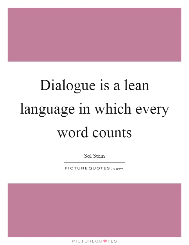 Dialogue is a lean language in which every word counts Picture Quote #1