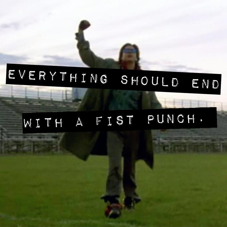 Everything should end with a fist punch Picture Quote #1