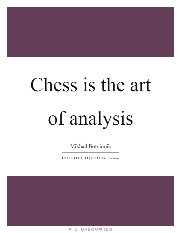 Chess is the art of analysis Picture Quote #1