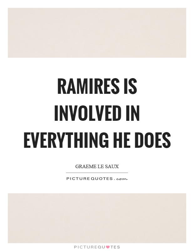 Ramires is involved in everything he does Picture Quote #1